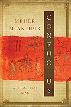 Confucius: A Throneless King 9781605981178