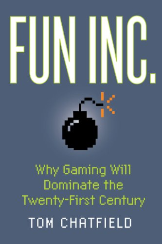 Fun Inc.: Why Gaming Will Dominate the Twenty-First Century 9781605981437