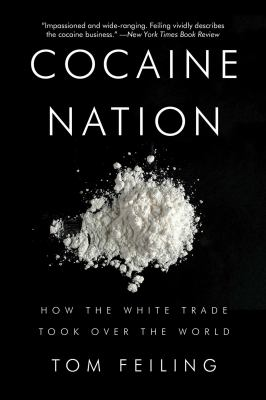 Cocaine Nation: How the White Trade Took Over the World 9781605982823