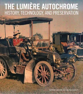 The Lumiere Autochrome: History, Technology, and Preservation 9781606061251