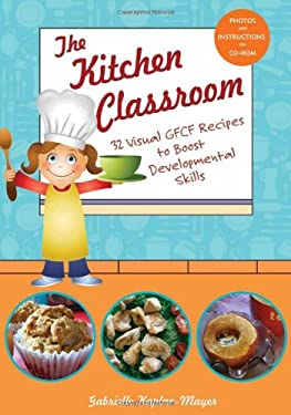 The Kitchen Classroom: 32 Visual GFCF Recipes to Boost Developmental Skills [With CDROM] 9781606130100