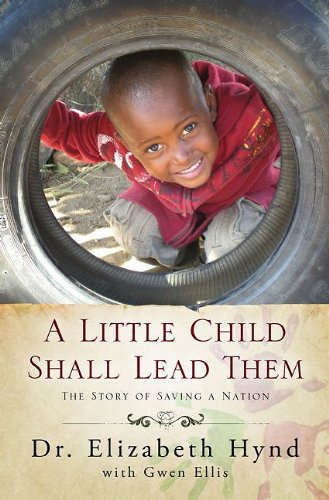 A Little Child Shall Lead Them: The Story of Saving a Nation 9781606150412
