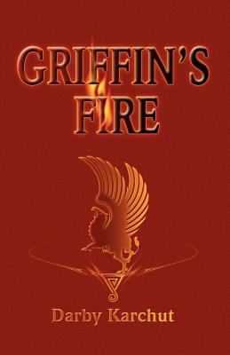 Griffin's Fire 9781606192122