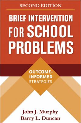 Brief Intervention for School Problems: Outcome-Informed Strategies 9781606239308