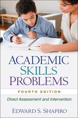 Academic Skills Problems: Direct Assessment and Intervention 9781606239605