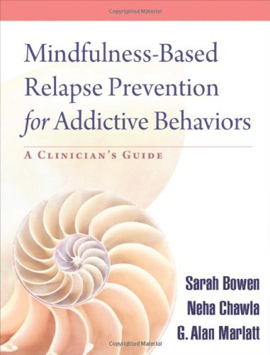 Mindfulness-Based Relapse Prevention for Addictive Behaviors: A Clinician's Guide 9781606239872