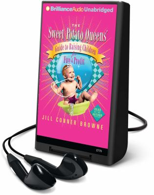 The Sweet Potato Queens' Guide to Raising Children for Fun & Profit [With Headphones]