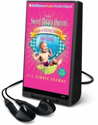 The Sweet Potato Queens' Guide to Raising Children for Fun & Profit [With Headphones] 9781606406069