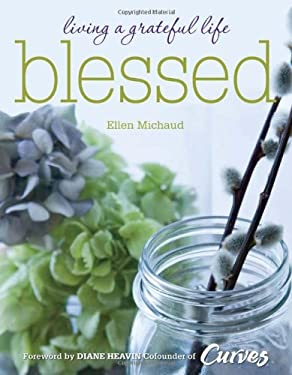 Blessed: Living a Grateful Life 9781606521922