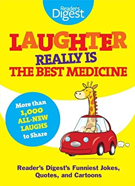 Laughter Really Is the Best Medicine: America's Funniest Jokes, Stories, and Cartoons 9781606522042