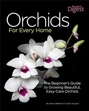 Orchids for Every Home: The Beginner's Guide to Growing Beautiful, Easy-Care Orchids 9781606522059