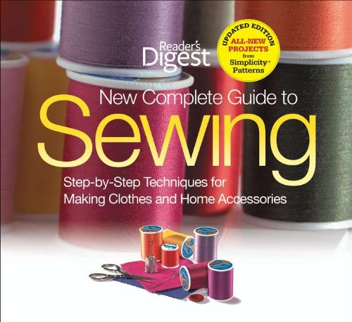 New Complete Guide to Sewing: Step-By-Step Techniques for Making Clothes and Home Accessories 9781606522080