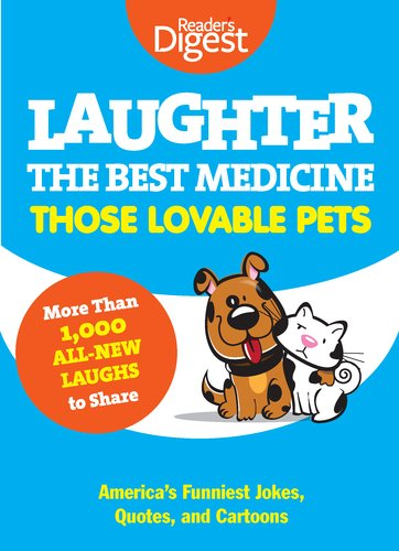 Laughter, the Best Medicine: Those Lovable Pets: Reader's Digest Funniest Pet Jokes, Quotes, and Cartoons 9781606523575