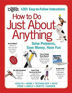 How to Do Just about Anything: Solve Problems, Save Money, Have Fun 9781606524145
