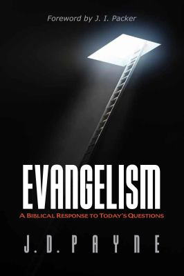 Evangelism: A Biblical Response to Today's Questions 9781606570098