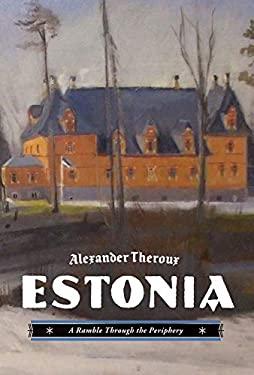 Estonia: A Ramble Through the Periphery 9781606994658