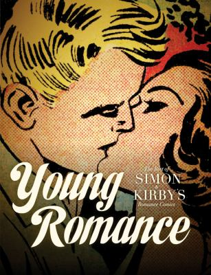 Young Romance: The Best of Simon & Kirby's Romance Comics 9781606995020