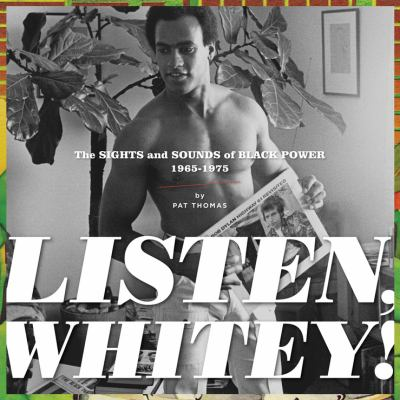 Listen, Whitey!: The Sounds of Black Power 1965-1975 9781606995075