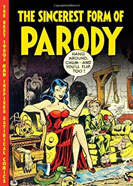 The Sincerest Form of Parody: The Best 1950s Mad Inspired Satirical Comics 9781606995112