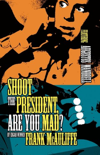 Shoot the President, Are You Mad? 9781607011514