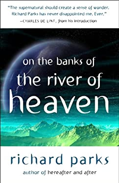 On the Banks of the River of Heaven 9781607012269