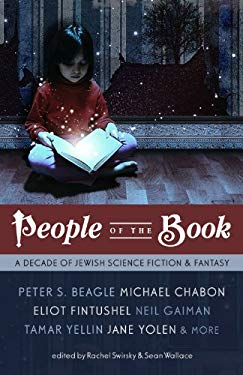 People of the Book: A Decade of Jewish Science Fiction & Fantasy 9781607012382