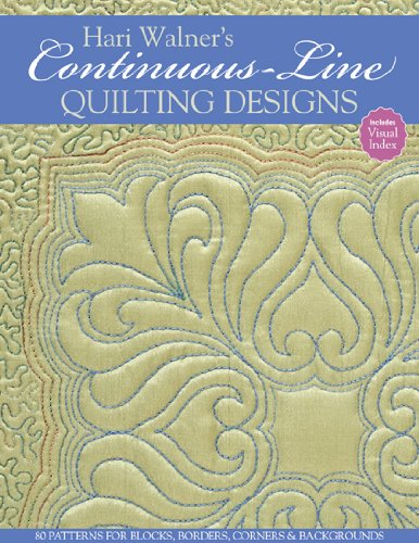 Hari Walner's Continuous-Line Quilting Designs: 80 Patterns for Blocks, Borders, Corners, & Backgrounds 9781607051763