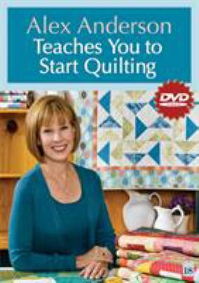 Alex Anderson Teaches You to Start Quilting DVD 9781607051893