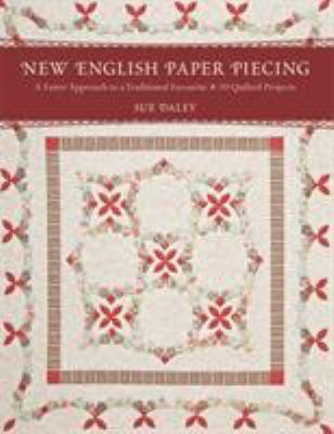 New English Paper Piecing: A Faster Approach to a Traditional Favorite-10 Quilted Projects 9781607054047