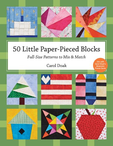 50 Little Paper-Pieced Blocks: Full-Size Patterns to Mix & Match 9781607055310