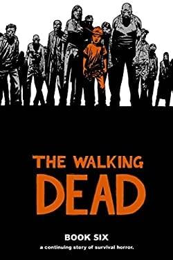The Walking Dead, Book Six