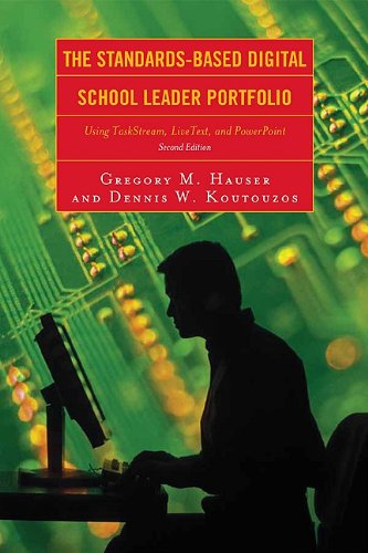 The Standards-Based Digital School Leader Portfolio: Using TaskStream, LiveText, and PowerPoint 9781607092964
