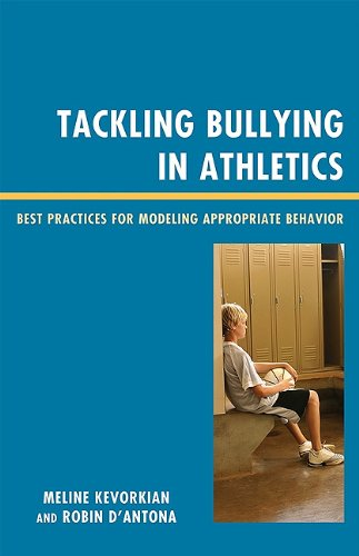 Tackling Bullying in Athletics: Best Practices for Modeling Appropriate Behavior 9781607093800