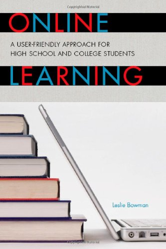 Online Learning: A User-Friendly Approach for High School and College Students 9781607097471