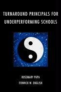 Turnaround Principals for Underperforming Schools 9781607099734