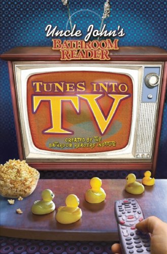 Uncle John's Bathroom Reader Tunes Into TV 9781607101819