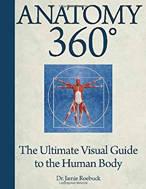 Anatomy 360: The Ultimate Visual Guide to the Human Body [With Poster] 9781607102137