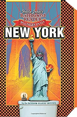 Uncle John's Bathroom Reader Plunges Into New York 9781607102359
