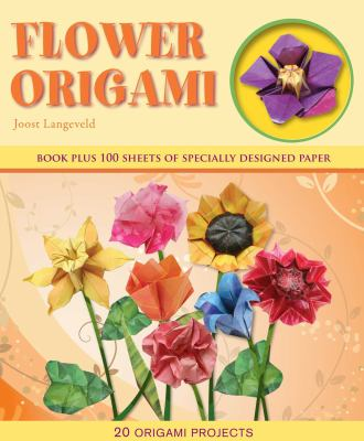 Flower Origami: 20 Origami Projects [With 100 Sheets of Specially Designed Paper] 9781607102809