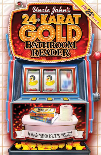 Uncle John's 24-Karat Gold Bathroom Reader 9781607103202