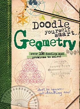 Doodle Yourself Smart... Geometry: Over 100 Doodles and Problems to Solve! 9781607104407