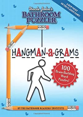 Uncle John's Bathroom Puzzler Hangman-A-Grams 9781607105008