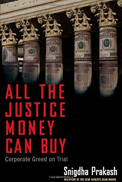 All the Justice Money Can Buy: Corporate Greed on Trial 9781607146308