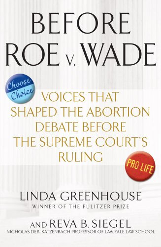 Before Roe V. Wade: Voices That Shaped the Abortion Debate Before the Supreme Court's Ruling 9781607146711