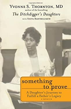 Something to Prove: A Daughter's Journey to Fulfill a Father's Legacy 9781607147244