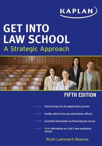 Get Into Law School: A Strategic Approach 9781607148326