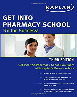 Get Into Pharmacy School: Rx for Success! 9781607148333