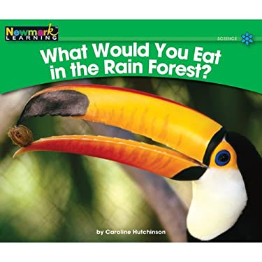 What Would You Eat in the Rain Forest? 9781607190332
