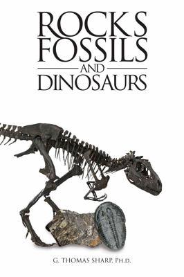 Rocks, Fossils & Dinosaurs 9781607255871