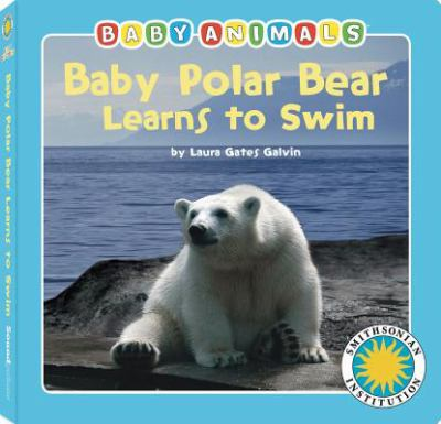 Baby Polar Bear Learns to Swim 9781607274346